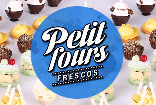 PETIT FOURS FRESCOS – INTENSIVO