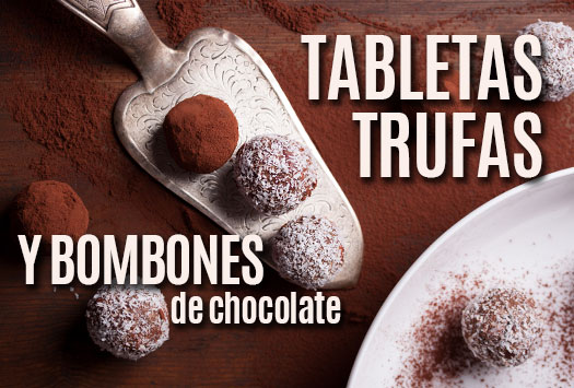 Tabletas, Trufas y Bombones de Chocolate
